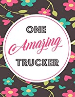 One Amazing Trucker: Blank Line Trucker Appreciation Notebook (8.5 x 11 - 110 blank pages)