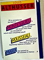 Louis Althusser: Montesquieu-Rousseau-Marx; Politics and History