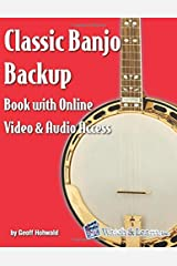 Classic Banjo Backup Book: with Online Video and Audio Access Paperback