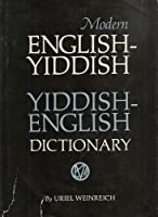 Modern English-Yiddish, Yiddish-English Dictionary