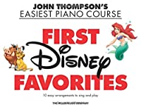 John Thompson's Easiest Piano Course: First Disney Favorites: 10 Easy Arrangements To Sing And Play