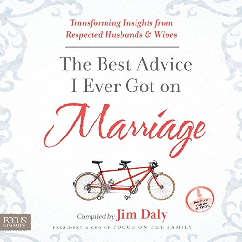The Best Advice I Ever Got on Marriage: Transformi...