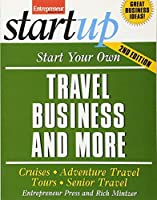 Start Your Own Travel Business: Cruises, Adventure Travel, Tours, Senior Travel (StartUp Series) by Entrepreneur Press(2012-01-10)