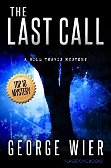 The Last Call (The Bill Travis Mysteries Book 1) by [Wier, George]