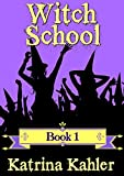 Books for Girls - WITCH SCHOOL - Book 1: For Girls aged 9-12 (English Edition)
