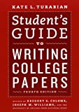 Student's Guide to Writing College Papers (Chicago Guides to Writing, Editing, and Publishing)