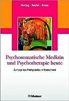 Psychosomatische Medizin und Psychotherapie heute: Zur Lage des Fachgebietes in Deutschland