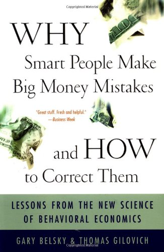 Download Why Smart People Make Big Money Mistakes And How To Correct Them: Lessons From The New Science Of Behavioral Economics 0684859386