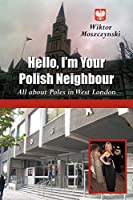Hello I'm Your Polish Neighbour: All About Poles in West London