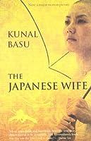 The Japanese Wife by Kanal Basu(2009-12-01)