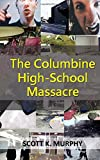 The Columbine High-School Massacre (Violent Crimes)