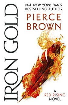Iron Gold: The explosive new novel in the Red Rising series: Red Rising Series 4 by [Brown, Pierce]