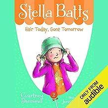 Hair Today, Gone Tomorrow: Stella Batts, Book 2