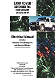 Land Rover Defender Td5 1999/2006 MY 300Tdi 02/06 MY Electrical Manual: Workshop Manual by Land Rover Ltd.(2006-03-26)