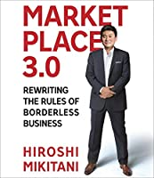 Marketplace 3.0: Rewriting the Rules for Borderless Business
