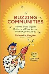 Buzzing Communities: How to Build Bigger, Better, and More Active Online Communities ペーパーバック