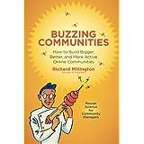 Buzzing Communities: How to Build Bigger, Better, and More Active Online Communities