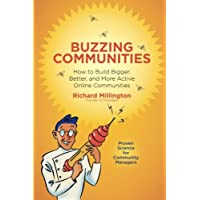 Buzzing Communities: How to Build Bigger, Better, and More Active Online Communities