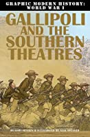 Gallipoli and the Southern Theaters (Graphic Modern History: World War I)