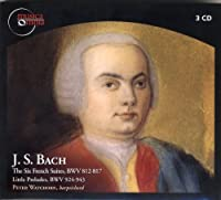 J.S. Bach: The Six French Suites; Little Preludes by Peter Watchorn (2011-10-18)