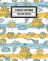 2 Subject Notebook College Ruled: Beach 2 Subject Notebook College Ruled | 150 Pages | 8.5x11