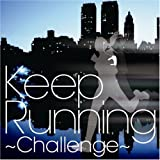 Keep Running~Challenge-走快感発信基地 Music-