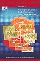 Redesigning Canadian Trade Policies for New Global Realities (The Art of the State)