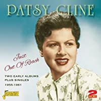 Just Out Of Reach - Two Early Albums Plus Singles 1955-1961 [ORIGINAL RECORDINGS REMASTERED] 2CD SET by Patsy Cline