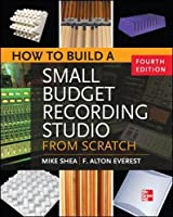 How to Build a Small Budget Recording Studio from Scratch 4/E by Mike Shea(2012-03-26)
