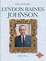 Lyndon Baines Johnson (Profiles of the Presidents)