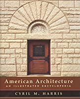 American Architecture: An Illustrated Encyclopedia