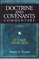 Doctrine & Covenants Commentary: It Came from God