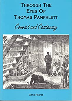 Through the Eyes of Thomas Pamphlett: Convict and Castaway by [Pearce, Chris]