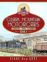 Great Railroad Series:  Ozark Mountain Motorcars: (Classic Train Stories)
