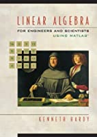 Linear Algebra for Engineers and Scientists Using Matlab® (Featured Titles for Linear Algebra (Introductory))
