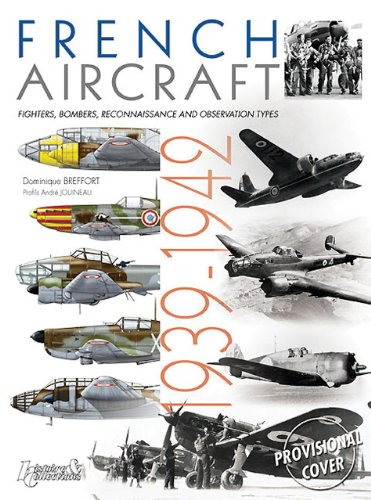 French Aircraft 1939-1942: Fighters, Bombers, Reconnaissance and Observation Types