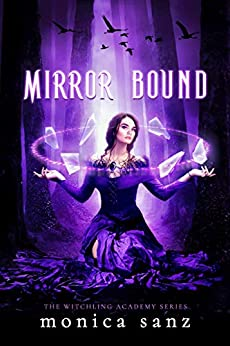 Mirror Bound (The Witchling Academy Book 2) by [Sanz, Monica]