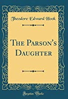 The Parson's Daughter (Classic Reprint)