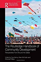 The Routledge Handbook of Community Development: Perspectives from Around the Globe (Tayl70)