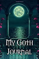 My Goth Journal: Fun for the Dark and Tortured Soul