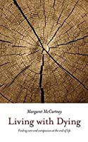 Living with Dying by Margaret McCartney (Ph(2014-10-24)