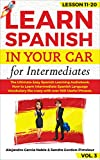 LEARN SPANISH IN YOUR CAR for Intermediates: The Ultimate Easy Spanish Learning Audiobook: How to Learn Intermediate Spanish Language Vocabulary like crazy ... Phrases.  Lesson 11-20 (English Edition)
