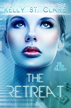 The Retreat (The After Trilogy Book 1) by [St. Clare, Kelly]