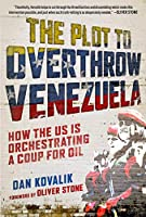The Plot to Overthrow Venezuela: How the US Is Orchestrating a Coup for Oil