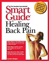 The Smart Guide to Healing Back Pain (Smart Guides)