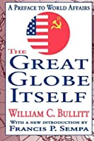 The Great Globe Itself: A Preface to World Affairs