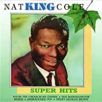 Nat King Cole Super Hits by Nat King Cole (1990-01-01)