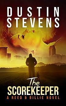 The Scorekeeper: A Suspense Thriller (A Reed & Billie Novel Book 6) by [Stevens, Dustin]