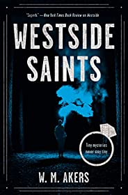 Westside Saints: A Novel (A Gilda Carr Tiny Mystery Book 2)