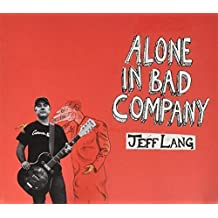 ALONE IN BAD COMPANY - JEFF LANG